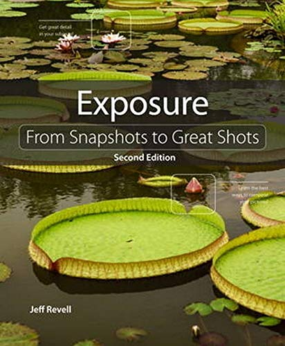 9780321968135: Exposure: From Snapshots to Great Shots (2nd Edition)