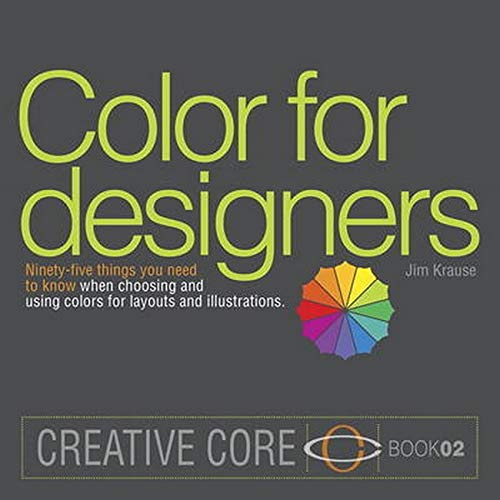9780321968142: Color for Designers: Ninety-five things you need to know when choosing and using colors for layouts and illustrations (Creative Core)