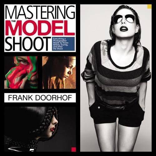 Mastering the Model Shoot: Everything a Photographer: Doorhof, Frank