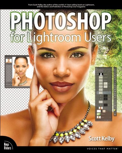 9780321968708: Photoshop for Lightroom Users (Digital Photography Courses)