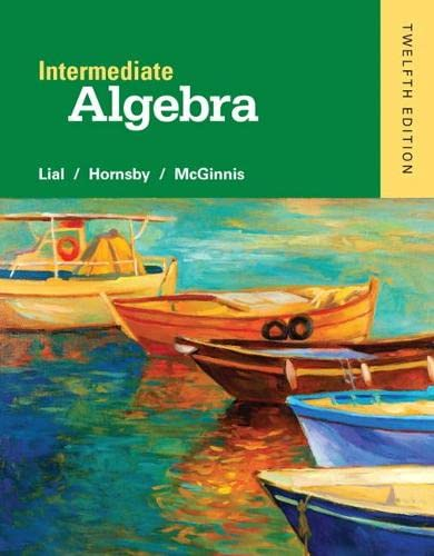 Intermediate Algebra (12th Edition): Lial, Margaret L.; Hornsby, John; McGinnis, Terry