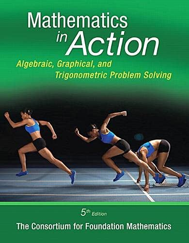 9780321969927: Mathematics in Action: Algebraic, Graphical, and Trigonometric Problem Solving (5th Edition)