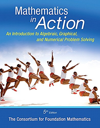 9780321969934: Mathematics in Action: An Introduction to Algebraic, Graphical, and Numerical Problem Solving (5th Edition)