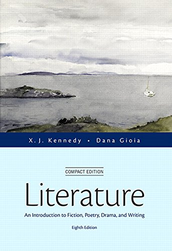 Literature: An Introduction to Fiction, Poetry, Drama,: Kennedy, X. J.;
