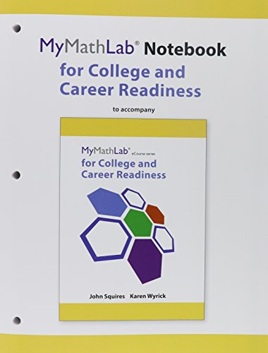 9780321973245: MyMathLab Notebook for Squires/Wyrick College and Career Readiness