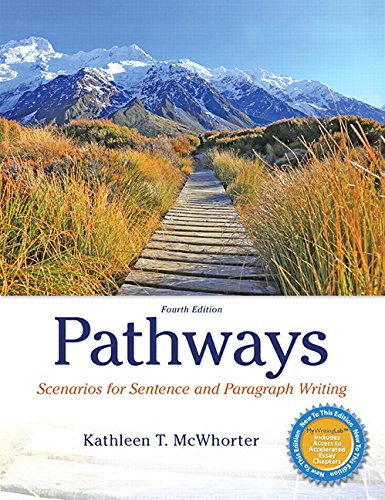 Pathways: Scenarios for Sentence and Paragraph Writing (4th Edition): McWhorter, Kathleen T.