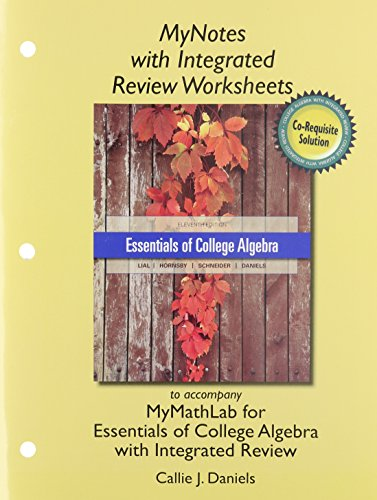 9780321974273: MyNotes with Integrated Review Worksheets for Essentials of College Algebra with Integrated Reviews