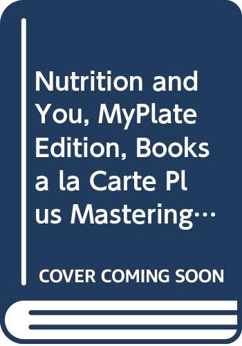 9780321974716: Nutrition and You, MyPlate Edition, Books a la Carte Plus MasteringNutrition with MyDietAnalysis with eText -- Access Card Package (2nd Edition)