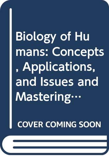 9780321975324: Biology of Humans: Concepts, Applications, and Issues and MasteringBiology with eText and Access Card (5th Edition)