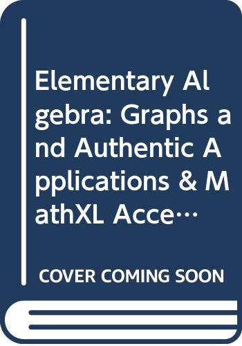 9780321977762: Elementary Algebra: Graphs and Authentic Applications & MathXL Access Card (6-months) Package