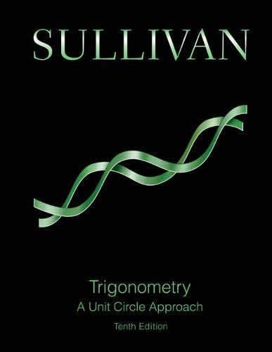 Trigonometry: A Unit Circle Approach (10th Edition): Michael Sullivan