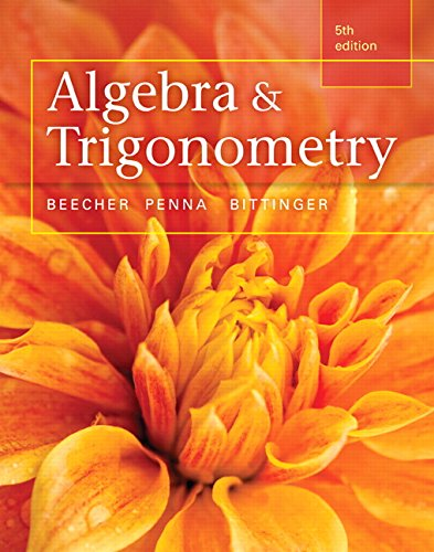 9780321981578: Algebra and Trigonometry plus MyMathLab with Pearson eText, Access Card Package (5th Edition) (Beecher, Penna, & Bittinger, The College Algebra Series, 5th Edition)
