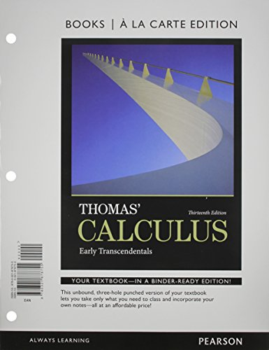 Thomas' Calculus: Early Transcendentals, (13th Edition) [May