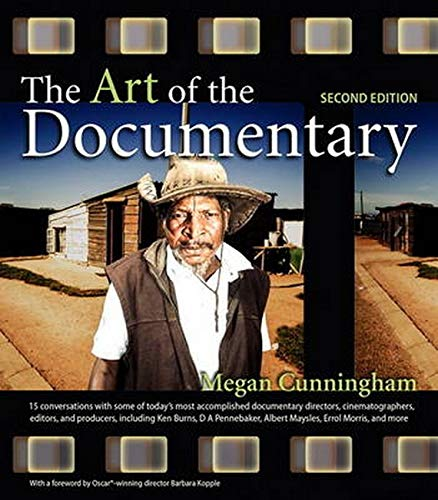 9780321981929: Art of the Documentary, The: Fifteen Conversations with Leading Directors, Cinematographers, Editors, and Producers (Digital Video & Audio Editing Courses)