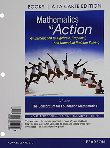 9780321982421: Mathematics in Action: An Introduction to Algebraic, Graphical, and Numerical Problem Solving, Books a la Carte Edition (5th Edition)