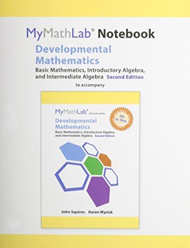 9780321983831: MyMathLab Notebook (looseleaf) for Squires/Wyrick Developmental Math: Basic Math, Introductory & Intermediate Algebra
