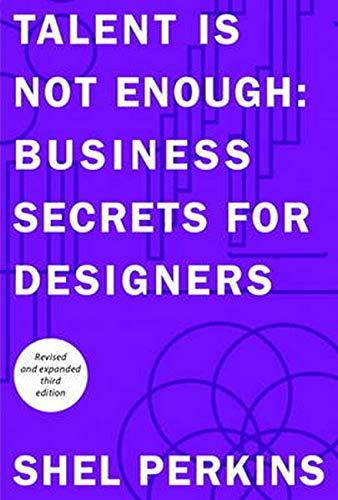 9780321984111: Talent Is Not Enough: Business Secrets for Designers