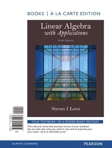 9780321985507: Linear Algebra with Applications, Books a la Carte Edition (9th Edition)