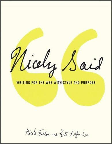 9780321988195: Nicely Said: Writing for the Web with Style and Purpose (Voices That Matter)