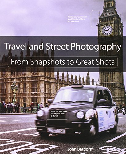9780321988232: Travel and Street Photography: From Snapshots to Great Shots