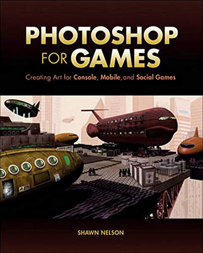 9780321990204: Photoshop for Games: Creating Art for Console, Mobile, and Social Games