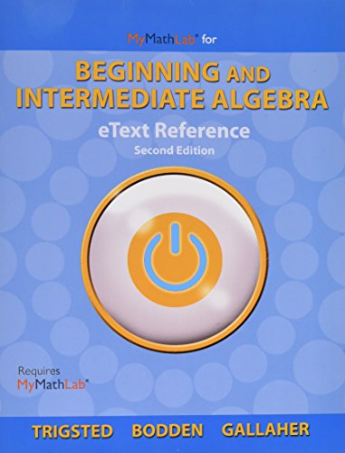 9780321990549: eText Reference for MyLab Math Trigsted/Bodden/Gallaher Beginning & Intermediate Algebra