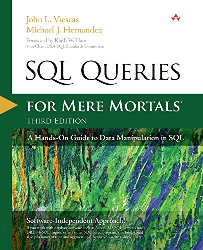 9780321992475: SQL Queries for Mere Mortals: A Hands-On Guide to Data Manipulation in SQL (3rd Edition)
