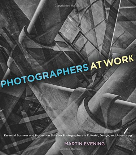 9780321994141: Photographers at Work: Essential Business and Production Skills for Photographers in Editorial, Design, and Advertising (Voices That Matter)