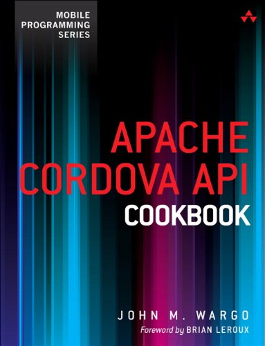 9780321994806: Apache Cordova API Cookbook (Mobile Programming)