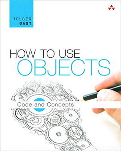9780321995544: How to Use Objects: Code and Concepts