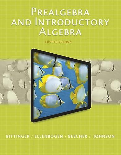 Prealgebra and Introductory Algebra (4th Edition): Bittinger, Marvin L.; Ellenbogen, David J.; ...