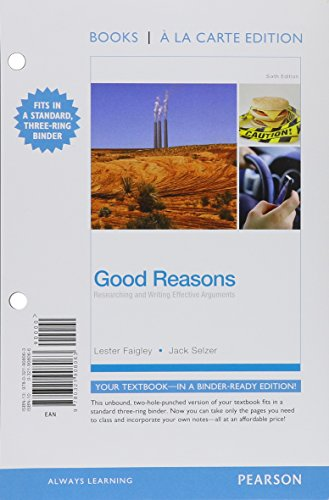 Good Reasons: Researching and Writing Effective Arguments, Books a la Carte Plus MyWritingLab with ...