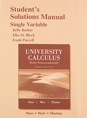 9780321999801: Student Solutions Manual for University Calculus: Early Transcendentals, Single Variable