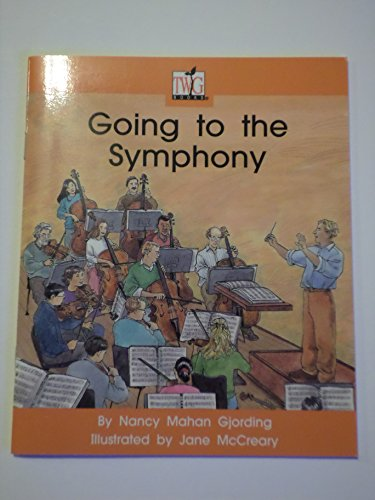 Going to the symphony (TWiG books): Gjording, Nancy Mahan