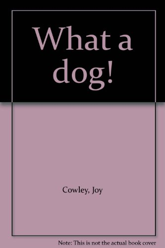 What a dog! (9780322002852) by Joy Cowley