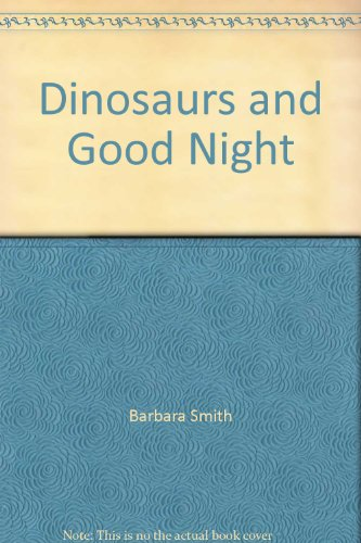 9780322015234: Dinosaurs and Good Night