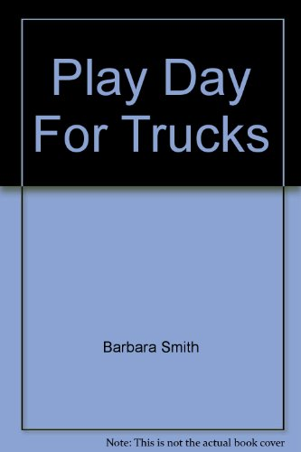 9780322015319: Play Day For Trucks