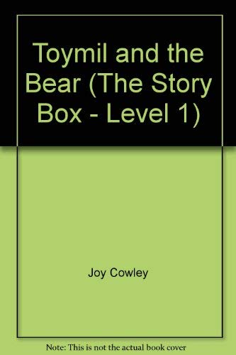 Toymil and the Bear (The Story Box - Level 1): Joy Cowley, Elizabeth Sayles (Illustrations)