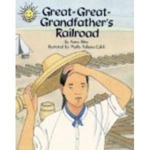 Great-Great-Grandfather's Railroad (Sunshine Fiction, Level I): Kana Riley