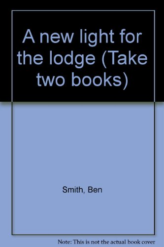9780322020269: A new light for the lodge (Take two books)