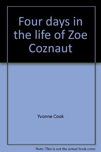 9780322020429: Four days in the life of Zoe Coznaut (Take two books)