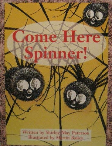 9780322020467: Come here spinner (Take two books)