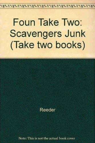 Foun Take Two: Scavengers Junk (Take two books): Reeder