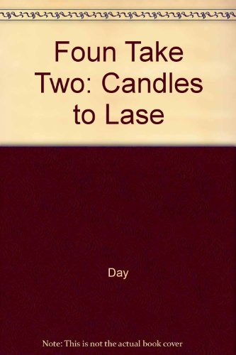 Candles to Lasers (Take Two Books): Day