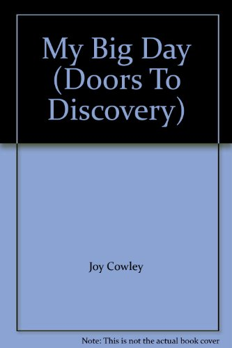 My Big Day (Doors To Discovery) (0322057272) by Joy Cowley; Wright Group
