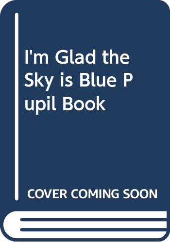 I'm Glad the Sky Is Painted Blue: McGraw-Hill Wright Group