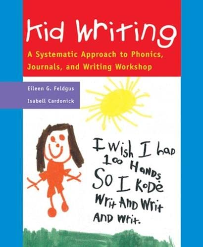 9780322064355: Kid Writing: A Systematic Approach to Phonics, Journals, and Writing Workshop, 2nd Edition (Professional Development)