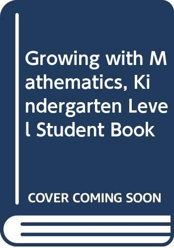 9780322069794: Growing with Mathematics, Kindergarten Level Student Book