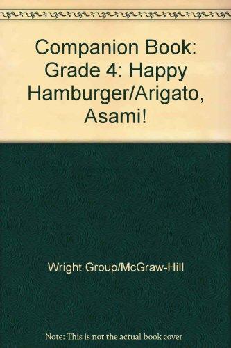 Companion Book: Grade 4: Happy Hamburger/Arigato, Asami!: Group/McGraw-Hill, Wright