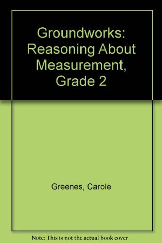 9780322085190: Groundworks, Reasoning About Measurement: Grade 2